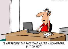 I appreciate the fact that you're a non-profit. But I'm not. #Freelancer, #FreelancerJokes, #SelfEmployed