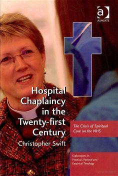 Swift, C. (2009) Hospital chaplaincy in the 21st century