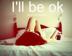 I will be ok. It needs to be said. It's OKAY to break down once in a while. You just have to learn to cry, and then pick yourself up, dust yourself off and look towards a brighter future. One that you are going to see happen. Because you are strong no matter what anyone else says. Even the strongest people have bad days. And that's okay.