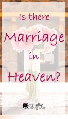 'Til Death Do Us Part: Is There Marriage in Heaven? - Danielle Among Lions Healthy Marriage, Successful Marriage, Saving A Marriage, Happy Marriage, Marriage Advice, Healthy Relationships, Marriage Issues, Relationship Tips, Biblical Marriage