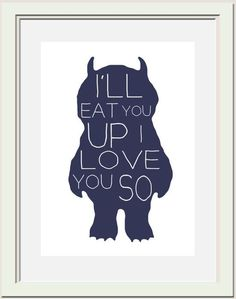 For Boys Room - Where the Wild Things Are quote. Maurice Sendak.