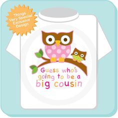Guess Who's Going To Be A Big Cousin Owl Tee by ThingsVerySpecial, $14.99 - cute pregnancy announcement idea