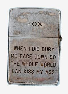 Lighters from the Vietnam War     http://www.huhmagazine.co.uk/4146/zippo-lighters-from-the-vietnam-war