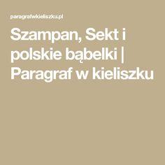 Szampan, Sekt i polskie bąbelki | Paragraf w kieliszku