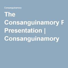 The Consanguinamory Presentation | Consanguinamory