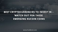 Kucoin itself is a newcomer but it is growing together with the cryptocurrencies that are being exchanged in its platform. This makes Kucoin one of the best places to look for the best cryptocurrencies to invest in – it's where rapid growth is happening. Grow Together, Cryptocurrency News, Crypto Currencies, The Good Place, Investing, Good Things, Shit Happens, Platform, Places