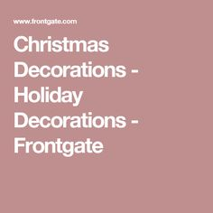 Christmas Decorations - Holiday Decorations - Frontgate