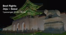From Jeju to Seoul, - 1 passenger, economy class Best Flights, Cheap Flights, Cheap Flight Tickets, Seoul, Louvre, Building, Travel, Viajes, Low Fare Flights