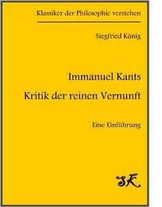 """Download free Immanuel Kants """"Kritik der reinen Vernunft"""" - Eine EinfÃhrung (Klassiker der Philosophie verstehen 1) (German Edition) pdf"""