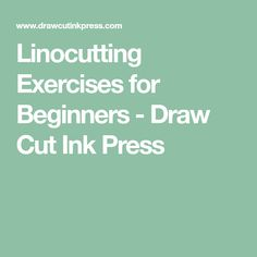 Linocutting Exercises for Beginners - Draw Cut Ink Press
