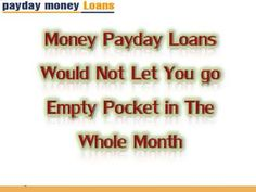 Payday Money Loans is Correctly Solution for Removing Fiscal Difficulty