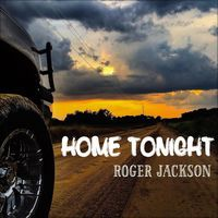 Home Tonight - Single by Roger Jackson