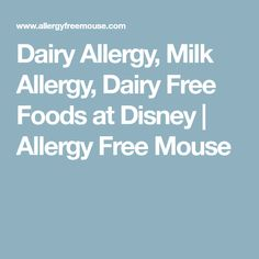 Dairy Allergy, Milk Allergy, Dairy Free Foods at Disney | Allergy Free Mouse