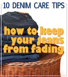 Denim care tips - how to keep jeans from fading (now I just need help keeping them stain-free, too!)