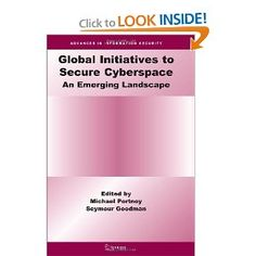 Global Initiatives to Secure Cyberspace: An Emerging Landscape (Advances in Information Security). The ease of access, relative anonymity, and borderless nature of the Internet has allowed widespread computer-based crime – or cybercrime – to proliferate rapidly. Law enforcement and international security organizations, along with governments and the private sector, have only recently begun to appreciate the scope, severity and transnational nature of this problem. In recent years…