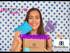 UNBOXING: Betterbox-April & Lip Monthly-March | Boxing Unboxing