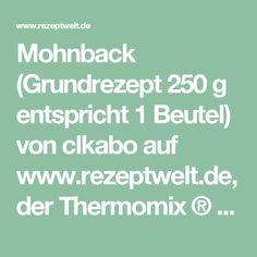 Mohnback (Grundrezept 250 g entspricht 1 Beutel) von clkabo auf www.rezeptwelt.de, der Thermomix ® Community