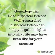 Genealogy Tip: Read historical fiction!  #Genealogy #Ancestry #FamilyHistory #Ancestors #Family #Books #Reading #History #familytree #heritage #roots #family #fiction #reading