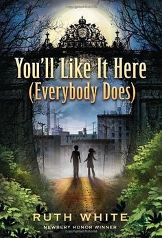 You'll Like It Here (Everybody Does) by Ruth White. $6.99