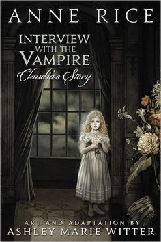 Anne Rice - Interview with the Vampire: Claudia's Story The immortal child! Been waiting for this for a LONG time! YAYAYAY!!! One of my writing mentors. www.blamehelenabooks.com The original Vampires.