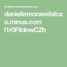 daniellemoraesfalcao.minus.com l1r0FlidnwCZh
