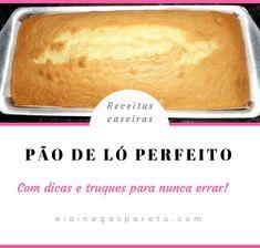 Pão de ló perfeito- com dicas e truques para nunca errar Portuguese Recipes, Sponge Cake, Sweet Life, Hot Dog Buns, Coco, Cookie Recipes, Sweet Tooth, Food And Drink, Sweets