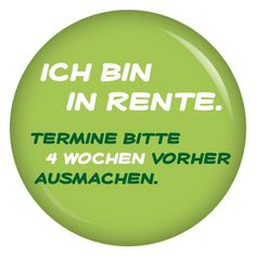 Kiwikatze® Sayings - I& retired. Please make appointments 4 weeks in advance. - Pin Pinback Button Annuity as a gift or present Pension Funny Note, Satire, Cool Words, Retirement, Things To Think About, About Me Blog, Wisdom, Lol, Buttons