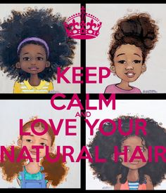 KEEP CALM AND LOVE YOUR NATURAL HAIR - KEEP CALM AND CARRY ON Image Generator - brought to you by the Ministry of Information