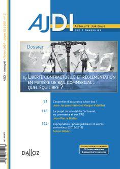 Dossier : liberté contractuelle et réglementation en matière de bail commercial : quel équilibre?. AJDI, no 2 (février 2014), p. 89-117. Consultable sur : http://bu.dalloz.fr.doc-distant.univ-lille2.fr/documentation/Document?id=AJDI#TargetSgmlIdAJDI/CHRON/2014/0049