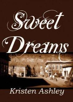 Sweet Dreams by Kristen Ashley [5/5 stars] http://smutbookclub.com/books/sweet-dreams-kristen-ashley/