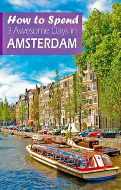 How to Spend 3 Days in Amsterdam. Amsterdam, the capital city of Netherlands is what a Dutch expression 'Gezellig' means—warm, cozy or convivial.