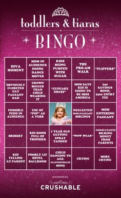 Toddlers & Tiaras BINGO (please don't let the fact that I pinned this in any way make you think I watch or approve of this show~! Funny Things, Random Things, Funny Stuff, Random Stuff, Toddlers And Tiaras, Kid Cupcakes, Pageant Girls, Drinking Game, Cheer Me Up