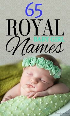 65 Classy And Beautiful Royal Girl Names For Your Baby #names #babynames #royal