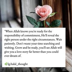 """""""when Allah knows you're ready for the responsibility of commitment,He'll reveal the right person under the right. Islamic Quotes On Marriage, Muslim Love Quotes, Love In Islam, Beautiful Islamic Quotes, Allah Love, Islamic Inspirational Quotes, Marriage In Islam, Best Islamic Quotes, Islamic Qoutes"""