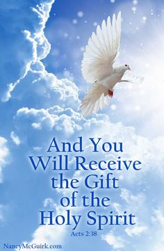 "Bible Verse - Acts 2:38 ""And You Will Receive the Gift of the Holy Spirit."" NancyMcGuirk.com"