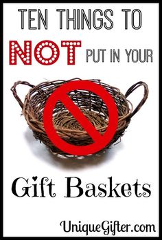 Gift baskets can get a bad rep when someone is receiving a whole bunch of them.  Summer sausage, anyone?  Here are Ten Things to Not Put In Your Gift Baskets! Gift basket Ideas #giftbasketideas #giftbaskets
