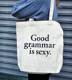 Good Grammar is Sexy Tote Bag