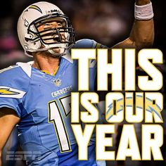 San Diego Chargers, Philip Rivers - This is our year! #BoltUp