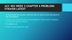 ACC 403 WEEK 3 CHAPTER 6 PROBLEMS STRAYER LATEST  To Download This  https://coursehomework.com/product/acc-403-week-3-chapter-6-problems-strayer-latest/