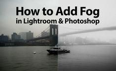 How to Add Fog in Lightroom and Photoshop #CreativePhotography
