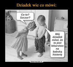 Dziadek wie co mówi: My Best Friend, Best Friends, Weekend Humor, Funny Quotes, Funny Memes, Christian Memes, Good Jokes, Man Humor, Cool