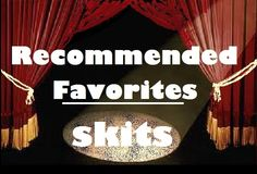 recommended skits