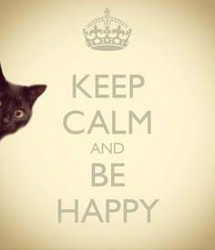 Keep calm and.....