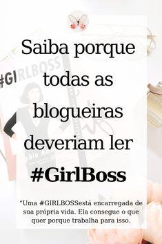 Saiba porque todas as blogueiras deveriam ler girlboss