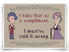 Damn i love this!!! Downton Abbey Cross Stitch Pattern - Dowager Countess Quote on Etsy, $4.00