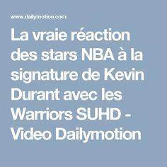 La vraie réaction des stars NBA à la signature de Kevin Durant avec les Warriors SUHD - Video Dailymotion