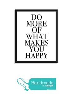 Do More Of What Makes You Happy - Centered, Black And White Poster, Minimalist Poster, Home Decor, College Dorm Room Decorations, Wall Art from Serif Design Studios https://www.amazon.com/dp/B01LZPCC8K/ref=hnd_sw_r_pi_awdo_cysTybKAAH3R7 #handmadeatamazon