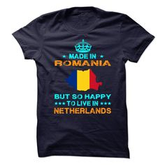 (Tshirt From Facebook) MADE IN ROMANIA BUT SO HAPPY TO LIVE IN Netherlands at Tshirt design Facebook Hoodies, Tee Shirts
