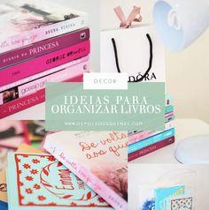 Organização e decoração: 5 Ideias para organizar seus livros!