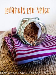 Pumpkin Pie Spice  https://bakinginpyjamas.com/2016/09/08/pumpkin-pie-spice/